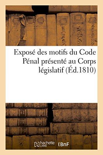 Exposé des motifs du Code Pénal présenté au Corps législatif. les orateurs du gouvernement par Sans Auteur