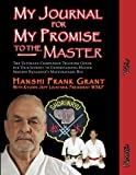 My Journal for My Promise to the Master: My personal notes and thoughts to a higher understanding of Master Shoshin Naga