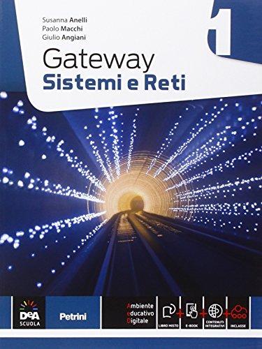 Gateway. Sistemi e reti. Per le Scuole superiori
