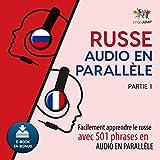 Russe audio en parallèle - Facilement apprendre lerusse avec 501 phrases en audio en parallèle - Partie 1