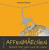 Affenmärchen - Arbeit frei von Lack & Leder