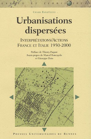 Urbanisations dispersées : Interprétations/Actions  France et Italie (1950-2000)