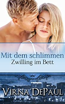 Mit dem schlimmen Zwilling im Bett (German Edition) (Mit den Junggesellen im Bett 2) von [DePaul, Virna]
