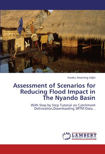 Assessment of Scenarios for Reducing Flood Impact in The Nyando Basin: With Step by Step Tutorial on Catchment Delineation,Downloading SRTM Data...