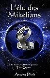 L'élu des Mikelians (Une aventure de Théo Orgone t. 1) (French Edition)