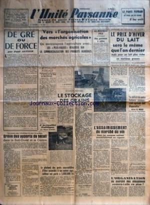 UNITE PAYSANNE (L') [No 404] du 10/10/1953 - GREVE DES APPORTS DE BETAIL DANS LE SUD-OUEST ET LE CENTRE - L'ASSAINISSEMENT DU MARCHE DU VIN - L'ORGANISATION DU MARCHE DES OLEAGINEUX - LE DEFICIT DE NOTRE BALANCE COMMERCIALE AGRICOLE DOIT DISPARAITRE DECLARE HOUDET - LE STOCKAGE DES GRAINS - LE PRIX D'HIVER DU LAIT - VERS L'ORGANISATION DES MARCHES AGRIOLES - DE GRE OU DE FORCE PAR ANTIER