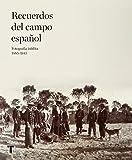 Recuerdos Del Campo Español (Arte y foto)