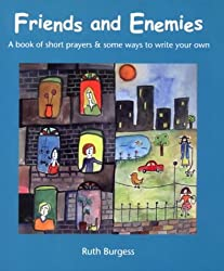 Friends and Enemies: A Book of Short Prayers and Some Ways to Write Your Own