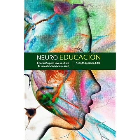 Neuroeducación. Educación para jóvenes bajo la lupa de María Montessori.