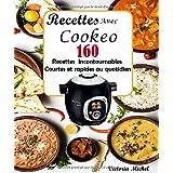 Recettes Avec Cookeo: 160 Recettes Incontournables Courtes et rapides au quotidien