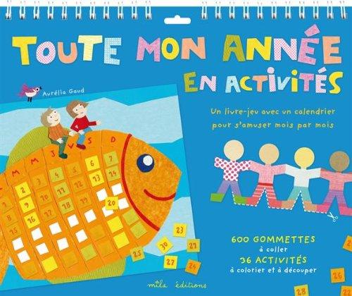 Toute mon année en activités : Un livre-jeu avec un calendrier pour s'amuser mois par mois