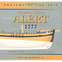The Naval Cutter Alert (Anatomy of the Ship) by Peter Goodwin (2004-03-03)