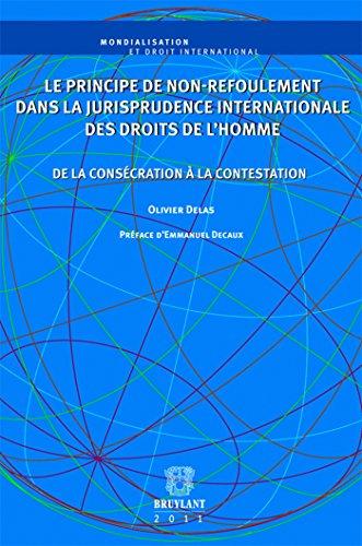 Le principe de non refoulement dans la jurisprudence internationale des droits de l'homme: De la consécration à la contestation