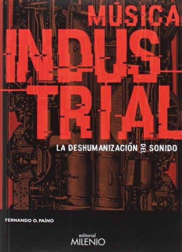 Música industrial. La deshumanización del sonido por Fernando O. Paíno