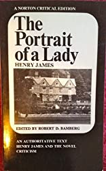 Portrait of a Lady: An Authoritative Text, Henry James and the Novel, Reviews and Criticism (A Norton Critical Edition) by Henry James (1975-08-01)