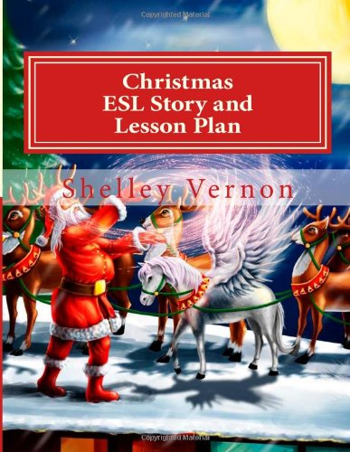 Christmas: ESL Story and Lesson Plan: An English Christmas for Young ESL Learners: Volume 24