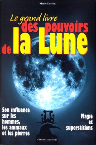 Le grand livre des pouvoirs de la lune