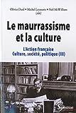 L'Action française, culture, société, politique - Tome 3, Le maurrassisme et la culture