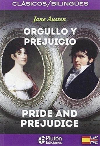 ORGULLO Y PREJUICIO/PRIDE AND PREJUDICE (COLECCION CLASICOS BILINGIES)