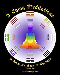 I Ching Meditations: A Woman's Book of Changes (English Edition)