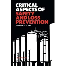 Critical Aspects of Safety and Loss Prevention by Trevor A. Kletz (1990-01-01)