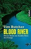 Blood River: Meine Reise ins dunkle Herz des Kongo - Tim Butcher