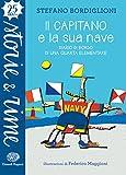 Scarica Libro Il capitano e la sua nave Diario di bordo di una quarta elementare (PDF,EPUB,MOBI) Online Italiano Gratis