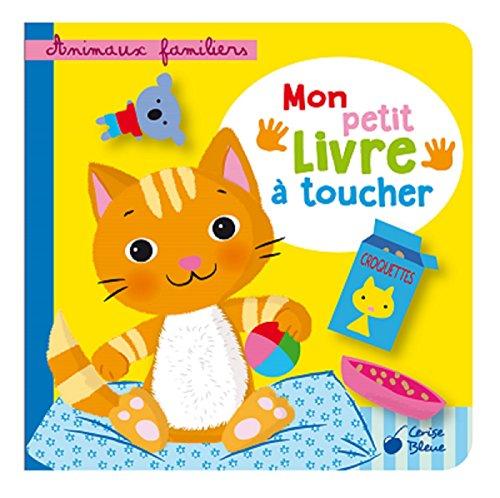 Animaux familiers : Mon petit livre à toucher par Collectif