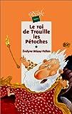 roi de Trouille-les-Pétoches (Le) | Brisou-Pellen, Evelyne (1947-....). Auteur