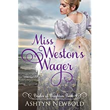 Miss Weston's Wager: A Regency Romance (Brides of Brighton Book 4) (English Edition)