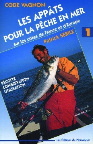 Code appats pour toutes les pêches en mer de Guide Vagnon (5 juin 2000) Broché