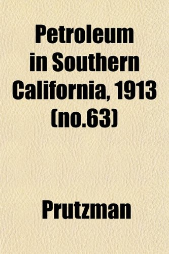 Petroleum in Southern California, 1913 (no.63)