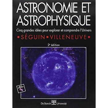 Astronomie et astrophysique : cinq grandes idées pour explorer et comprendre l'Univers