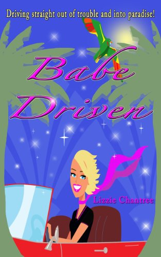 free kindle book Babe Driven: Driving straight out of trouble and into paradise!