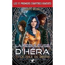 """""""La Nébuleuse d'Héra"""" Tome 1. La Toile du destin: Les 11 premiers chapitres gratuits"""