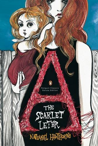 The Scarlet Letter: Penguin Classics Deluxe Edition (Penguin Classics Deluxe Editn)