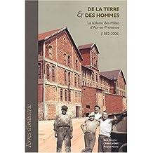 De la Terre & des Hommes : La tuilerie des Milles d'Aix-en-Provence