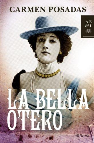 La Bella Otero (Volumen independiente nº 1) por Carmen Posadas