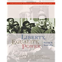 Liberty, Equality, Power: Since 1863, Concise Enhanced Fourth Edition v. 2