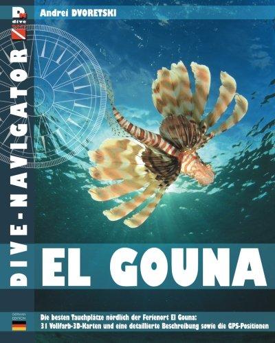Preisvergleich Produktbild Dive-navigator El Gouna: Die besten Tauchplätze nördlich der Ferienort El Gouna: 31 Vollfarb-3D-Karten und eine detaillierte Beschreibung sowie die GPS-Positionen