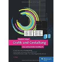Grafik und Gestaltung: Das umfassende Handbuch