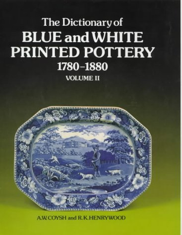The Dictionary of Blue and White Printed Pottery, 1780-1880: Additional Entries v. 2 (Dictionary of Blue & White Printed Pottery, 1780-1880) por A.W. Coysh