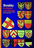 Heraldry: Its Origins and Meaning (New Horizons)