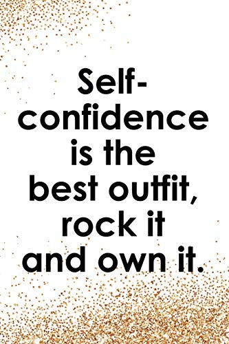 Self Confidence Is The Best Outfit, Rock It And Own It: Blank Lined Notebook Journal Diary Composition Notepad 120 Pages 6x9 Paperback ( Fashion ) Gold Sparkle (Best Dress Up Outfits)
