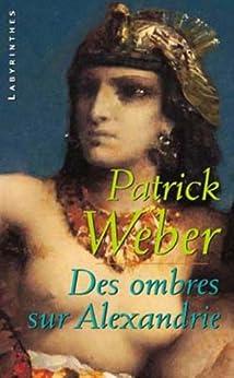 Des ombres sur Alexandrie (Labyrinthes t. 63) par [Weber, Patrick]