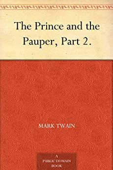 The Prince and the Pauper, Part 2. by [Twain, Mark]