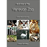 Yerevan Zoo: An E-tour of the- (English Edition)