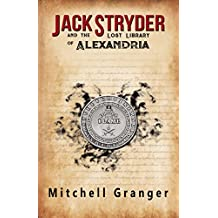 Jack Stryder and the Lost Library of Alexandria (Jack Stryder Series Book 1) (English Edition)