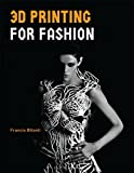 3D Printing for Fashion: An Introduction to Coding Couture (Required Reading Range)