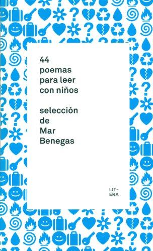 44 poemas para leer con niños: Selección de Mar Benegas (Bibliotecas) por Mar Benegas Ortiz
